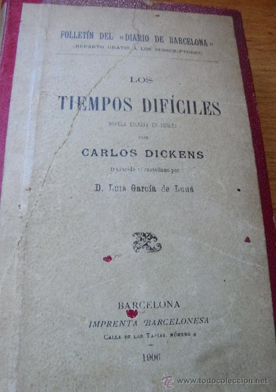 CHARLES DICKENS - LOS TIEMPOS DIFICILES (2 TOMOS EN 1 VOL.) - 1906 (Libros antiguos (hasta 1936), raros y curiosos - Literatura - Narrativa - Clásicos)
