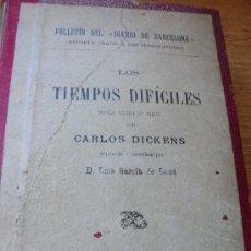 Libros antiguos: CHARLES DICKENS - LOS TIEMPOS DIFICILES (2 TOMOS EN 1 VOL.) - 1906. Lote 28192990