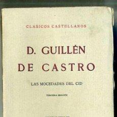 Libros antiguos: GUILLÉN DE CASTRO : LAS MOCEDADES DEL CID (1934) - CLÁSICOS CASTELLANOS. Lote 28385360