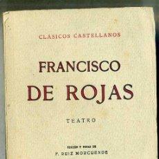 Libros antiguos: FRANCISCO DE ROJAS : TEATRO (1931) - CLÁSICOS CASTELLANOS. Lote 28385369
