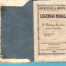Libros antiguos: BIBLIOTECA JUVENTUT-LEGENDAS MORALS-LLIBRERIA CATÓLICA DE PONS Y CIA.-BARCELONA 1861 (EN CATALA). Lote 28445808