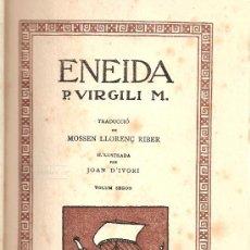 Libros antiguos: ENEIDA / VIRGILI / TRADUCCIÓ MOSSEN LLORENÇ RIBER/ VOLUM II / EDITORIAL CATALANA 1918. Lote 28446317
