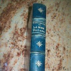 Libros antiguos: LA BIEN PAGADA, NOVELA-EL CABALLERO AUDAZ-MUNDO LATINO - MADRID.- 1922. Lote 28844949