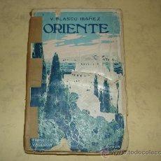 Livres anciens: ORIENTE - VICENTE BLASCO IBÁÑEZ - PROMETEO, 1919. Lote 28976248