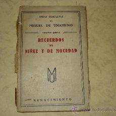 Libros antiguos: RECUERDOS DE NIÑEZ Y MOCEDAD - MIGUEL DE UNAMUNO - RENACIMIENTO. Lote 28976041