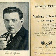 Libros antiguos: E. HERRIOT : MADAME RECAMIER Y SUS AMIGOS (EDICIONES MUNDIAL, C. 1935). Lote 29068845