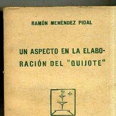 Libros antiguos: MENÉNDEZ PIDAL : UN ASPECTO EN LA ELABORACIÓN DEL QUIJOTE (1924). Lote 29336128