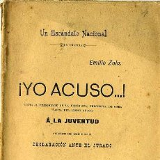 Libros antiguos: EMILIO ZOLA : ¡YO ACUSO...! EDICIÓN ESPAÑOLA DE LA ÉPOCA, 1899. Lote 29336382