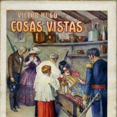 Libros antiguos: VICTOR HUGO : COSAS VISTAS (SOPENA, S/F). Lote 29461313