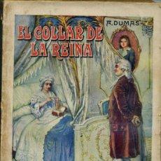 Libros antiguos: A. DUMAS : EL COLLAR DE LA REINA (SOPENA, 1933). Lote 35823850