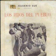 Libros antiguos: EUGENIO SUE : LOS HIJOS DEL PUEBLO TOMO II (SOPENA). Lote 29461525