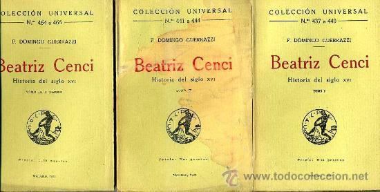 F. DOMINGO GUERRAZZI : BEATRIZ CENCI - HISTORIA DEL SIGLO XVI (CALPE, 1921) TRES TOMOS (Libros antiguos (hasta 1936), raros y curiosos - Literatura - Narrativa - Clásicos)
