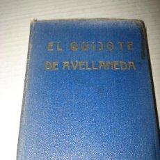 Libros antiguos: ANTIGUO LIBRO EL QUIJOTE DE AVELLANEDA POR EL LICENC. ALONSO FERNANDEZ DE AVELLANEDA . AÑO 1934 .. Lote 29593308