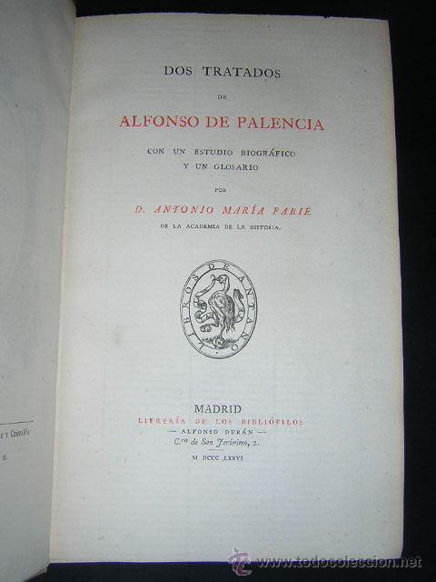Libros antiguos: 1876 - ALONSO DE PALENCIA - DOS TRATADOS - LIBROS DE ANTAÑO, PAPEL DE HILO - Foto 2 - 29635788