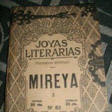 Libros antiguos: JOYAS LITERARIAS Nº 83- MIREYA (I), POR FEDERICO MISTRAL - NARRACIÓN PROVENZAL - ARGENTINA - 1924. Lote 29735768