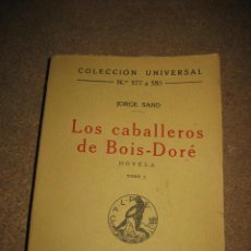 Libros antiguos: LOS CABALLEROS DE BOIS-DORE NOVELA TOMO I.JORGE SAND.COLECCION UNIVERSAL 1922. Lote 30111235