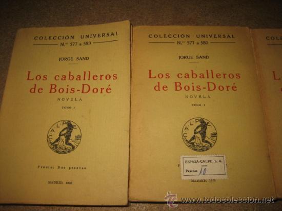 LOS CABALLEROS DE BOIS-DORE NOVELA 2 TOMOS .JORGE SAND.COLECCION UNIVERSAL 1922 (Libros antiguos (hasta 1936), raros y curiosos - Literatura - Narrativa - Clásicos)