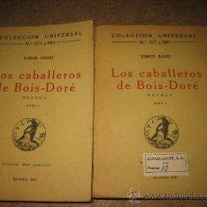 Old books - LOS CABALLEROS DE BOIS-DORE NOVELA 2 TOMOS .JORGE SAND.COLECCION UNIVERSAL 1922 - 30111265