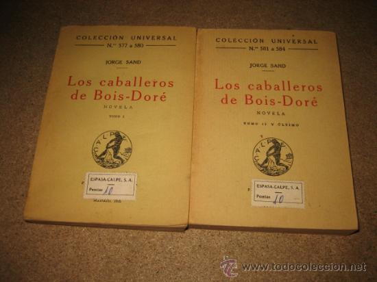 Libros antiguos: LOS CABALLEROS DE BOIS-DORE NOVELA 2 TOMOS .JORGE SAND.COLECCION UNIVERSAL 1922 - Foto 2 - 30111265
