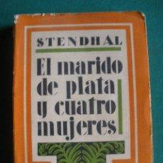 Libros antiguos: EL MARIDO DE PLATA Y CUATRO MUJERES. STENDHAL. MADRID 1930. MUNDO LATINO. Lote 30333480
