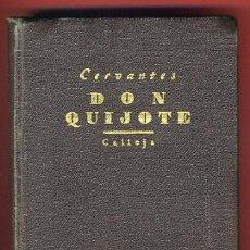 Libros antiguos: LIBRO, DON QUIJOTE DE LA MANCHA, EDITORIAL CALLEJA , ORIGINAL. Lote 30358814