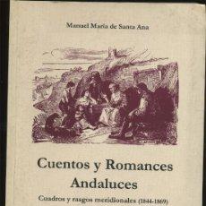 Libros antiguos: - CUENTOS Y ROMANCES ANDALUCES MANUEL MARIA DE SANTA ANA - CUADROS Y RASGOS MERIDIONAL. Lote 30527680