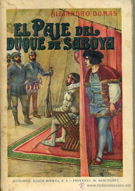 ALEJANDRO DUMAS : EL PAJE DEL DUQUE DE SABOYA (1934) SOPENA (Libros antiguos (hasta 1936), raros y curiosos - Literatura - Narrativa - Clásicos)