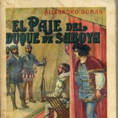 Libros antiguos: ALEJANDRO DUMAS : EL PAJE DEL DUQUE DE SABOYA (1934) SOPENA. Lote 35823809
