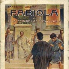 Libros antiguos: CARDENAL WISEMAN : FABIOLA (SOPENA, 1934). Lote 30615440