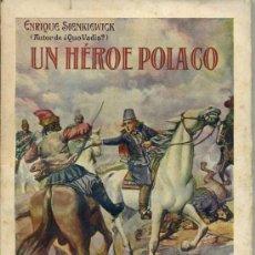 Libros antiguos: E. SIENKIEWICZ : UN HÉROE POLACO (SOPENA, 1934). Lote 35823841
