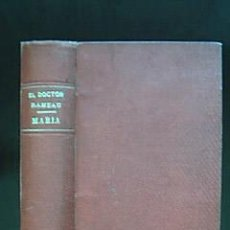 Libros antiguos: EL DOCTOR RAMEAU / MARÍA (NOVELA AMERICANA). OHNET, JORGE / ISAACS, JORGE. 1912. Lote 30743275