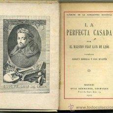 Libros antiguos: FRAY LUIS DE LEÓN : LA PERFECTA CASADA (1917). Lote 30846711