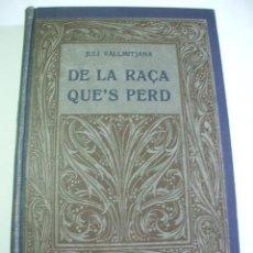 Libros antiguos: DE LA RAÇA QUE'S PERD - JULI VALLMITJANA - 1ª EDICIÓ . Lote 30861951
