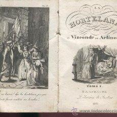 Libros antiguos: LIBRO ANTIGUO.LA HORTELANA.VIZCONDE DE ARLINCOURT. TOMO I. BARCELONA.AÑO 1837.LIBRERIA INDAR. . Lote 31261750