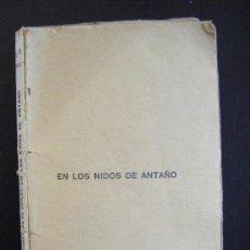 Libros antiguos: EN LOS NIDOS DE ANTAÑO. BENEDICTO TORRALBA DE DAMAS. BIBLIOTECA PATRIA DE OBRAS PREMIADAS. TOMO 267. Lote 31408748