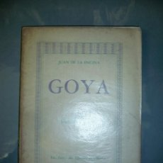 Libros antiguos: JUAN DE LA ENCINA.- GOYA -SU MUNDO HISTÓRICO Y POÉTICO 1939. LA CASA DE ESPAÑA EN MEXICO. Lote 31620415