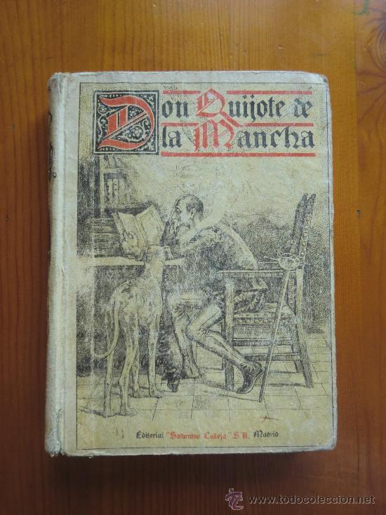 LIBRO DON QUIJOTE DE LA MANCHA (1905) DE MIGUEL DE CERVANTES. EDITORIAL SATURNINO CALLEJA (Libros antiguos (hasta 1936), raros y curiosos - Literatura - Narrativa - Clásicos)