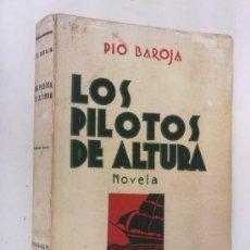 Libros antiguos: LOS PILOTOS DE ALTURA. PIO BAROJA 1931. ESPASA CALPE. Lote 31865699