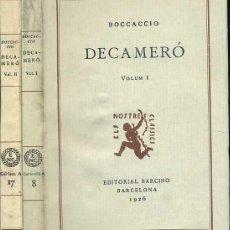 Libros antiguos: BOCCACCIO : DECAMERÓ 2 VOLS (1926/28) ELS NOSTRES CLÀSSICS BARCINO - CATALÁN. Lote 32179364