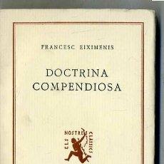 Libros antiguos: F. EIXIMENIS : DOCTRINA COMPENDIOSA (1929) ELS NOSTRES CLÀSSICS BARCINO - CATALÁN. Lote 32179651