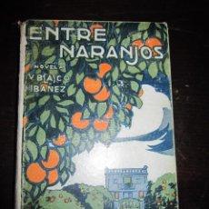 Libros antiguos: ENTRE NARANJOS. VICENTE BLASCO IBAÑEZ. EDITORIAL PROMETEO. 1919.. Lote 32290790