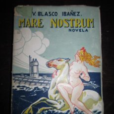 Libros antiguos: MARE NOSTRUM. VICENTE BLASCO IBAÑEZ. EDITORIAL PROMETEO. 1919. . Lote 32290834