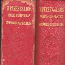 Libros antiguos: BENITO PEREZ GALDOS--OBRAS COMPLETAS--ESPISODIOS NACIONALES TOMO I, II--AGUILAR. Lote 32322467