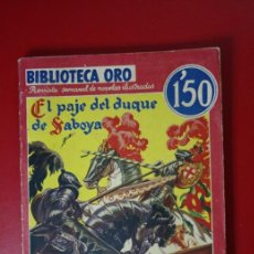 Libros antiguos: EL PAJE DEL DUQUE DE SABOYA POR ALEJANDRO DUMAS - BIBL. ORO Nº II-24 ED. MOLINO. Lote 32771568