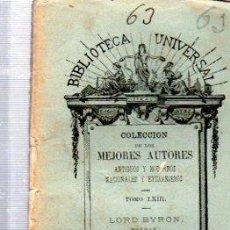 Libros antiguos: BIBLIOTECA UNIVERSAL, COLECCIÓN MEJORES AUTORES, TM LXIII, LORD BYRON, POEMAS, MADRID 1880. Lote 57095440