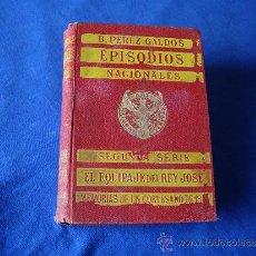 Libros antiguos: EPISODIOS NACIONALES 2ª SERIE ( 1908 ) - EL EQUIPAJE DEL REY JOSE / MEMORIAS DE UN CORTESANO. Lote 33138402