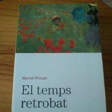 Libros antiguos: EL TEMPS RETROBAT DE MARCEL PROUST, ESCRITO EN CATALÀN. Lote 33413443