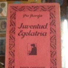 Libros antiguos: JUVENTUD EGOLATRIA - PÍO BAROJA . Lote 33550622