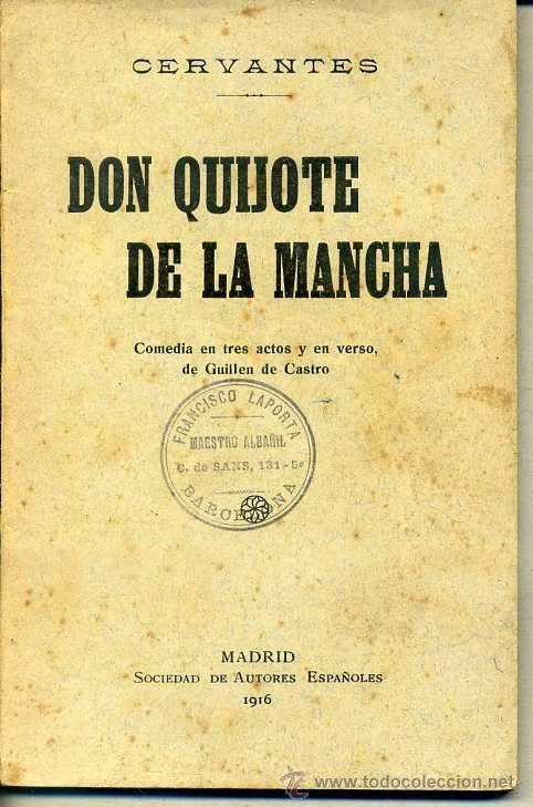 DON QUIJOTE DE LA MANCHA - COMEDIA EN VERSO, POR GUILLÉN DE CASTRO (1916) (Libros antiguos (hasta 1936), raros y curiosos - Literatura - Narrativa - Clásicos)