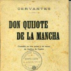 Libros antiguos: DON QUIJOTE DE LA MANCHA - COMEDIA EN VERSO, POR GUILLÉN DE CASTRO (1916). Lote 33897481